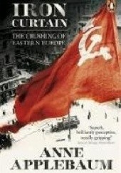 Okładka książki Iron Curtain. The Crushing of Eastern Europe 1944-56 Anne Applebaum