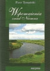 Okładka książki Wspomnienia znad Niemna Piotr Tymański