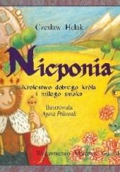 Okładka książki Nicponia. Królestwo dobrego króla i miłego smoka Czesław Helak