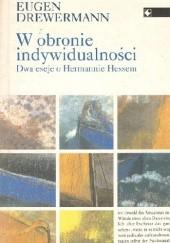 Okładka książki W obronie indywidualności. Dwa eseje o Hermannie Hessem Eugen Drewermann
