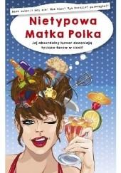 Okładka książki Nietypowa Matka Polka Anna Szczepanek