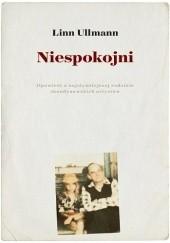 Okładka książki Niespokojni Linn Ullmann