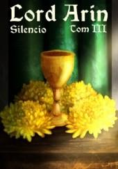 Okładka książki Lord Arin (Tom III) Silencio