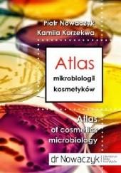 Okładka książki Atlas mikrobiologii kosmetyków Piotr Nowaczyk,Kamila Korzekwa