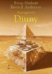 Okładka książki Nawigatorzy Diuny Brian Patrick Herbert,Kevin J. Anderson
