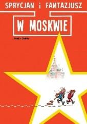 Okładka książki Sprycjan i Fantazjusz w Moskwie Philippe Vandevelde,Jean-Richard Geurts