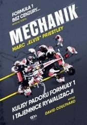 Okładka książki Mechanik. Kulisy padoku F1 i tajemnice rywalizacji Marc Priestley