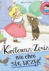Okładka książki Królewna Zosia nie chce się uczyć Agata Giełczyńska