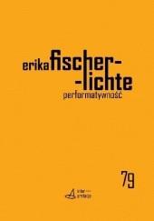 Okładka książki Performatywność. Wprowadzenie Erika Fischer-Lichte