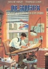 Okładka książki Joe Shuster. Opowieść o narodzinach Supermana Julian Voloj,Thomas Campi