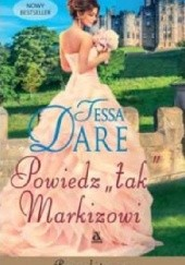 """Okładka książki Powiedz """"tak"""" Markizowi Tessa Dare"""
