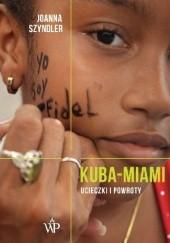 Okładka książki Kuba-Miami. Ucieczki i powroty Joanna Szyndler