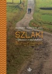 Okładka książki Szlaki. Opowieści o wędrówkach Robert Macfarlane