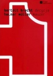 Okładka książki Decyzja. Mauzer Bertolt Brecht,Heiner Müller
