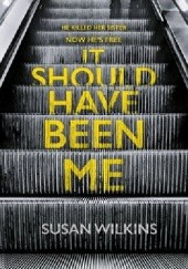 Okładka książki It Should Have Been Me Susan Wilkins