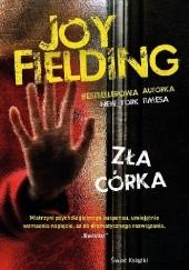 Okładka książki Zła córka Joy Fielding