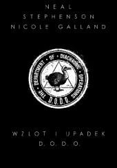 Okładka książki Wzlot i upadek D.O.D.O. Neal Stephenson,Nicole Galland