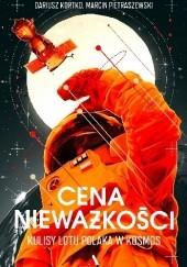 Okładka książki Cena nieważkości. Kulisy lotu Polaka w kosmos Dariusz Kortko,Marcin Pietraszewski