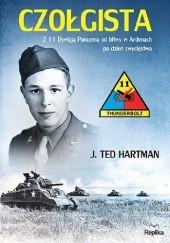 Okładka książki Czołgista. Z 11 Dywizją Pancerną od bitwy w Ardenach po dzień zwycięstwa J. Ted Hartman