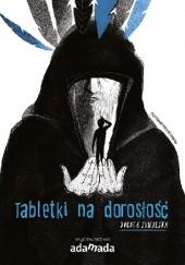 Okładka książki Tabletki na dorosłość Dorota Suwalska