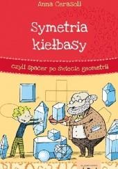Okładka książki Symetria kiełbasy, czyli spacer po świecie geometrii Anna Cerasoli