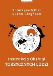 Okładka książki Instrukcja obsługi toksycznych ludzi Katarzyna Miller,Suzan Giżyńska
