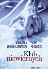 Okładka książki Klub niewiernych Daniel Koziarski,Agnieszka Lingas-Łoniewska