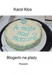 Okładka książki Blogerki na plaży Karol Kłos