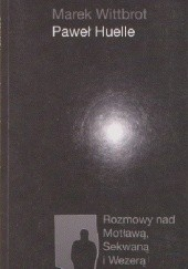 Okładka książki Rozmowy nad Motławą, Sekwaną i Wezyrą Paweł Huelle,Marek Wittbrot