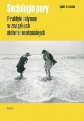 Okładka książki Socjologia pary. Praktyki intymne w związkach nieheteroseksualnych Agata Stasińska