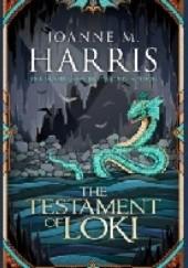 Okładka książki The Testament of Loki Joanne Harris