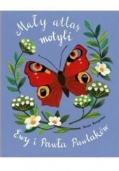 Okładka książki Mały atlas motyli Ewy i Pawła Pawlaków Paweł Pawlak,Ewa Kozyra-Pawlak