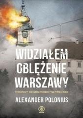 Okładka książki Widziałem oblężenie Warszawy Alexander Polonius