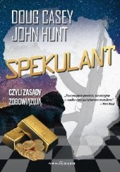 Okładka książki Spekulant John Hunt,Doug R. Casey
