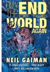 Okładka książki Only the End of the World Again Neil Gaiman