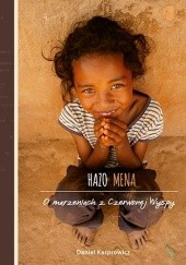 Okładka książki Hazo mena. O marzeniach z Czerwonej Wyspy Daniel Kasprowicz