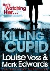 Okładka książki Killing Cupid Louise Voss,Mark Edwards