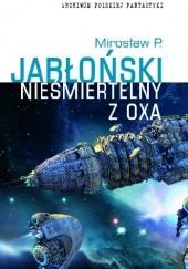 Okładka książki Nieśmiertelny z Oxa Mirosław Piotr Jabłoński
