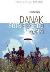 Okładka książki Sotnie Łysego Iwanki Roman Danak