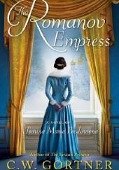 Okładka książki The Romanov Empress: A Novel of Tsarina Maria Feodorovna Christopher W. Gortner