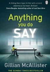 Okładka książki Anything You Do Say Gillian McAllister