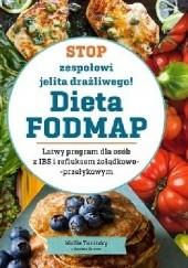 Okładka książki Stop zespołowi jelita drażliwego! Dieta FODMAP. Łatwy program dla osób z IBS i refluksem żołądkowo-przełykowym Gabriela Gardner,Mollie Tunitsky