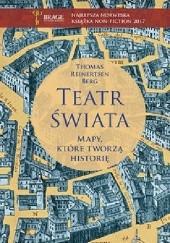 Okładka książki Teatr świata. Mapy, które tworzą historię