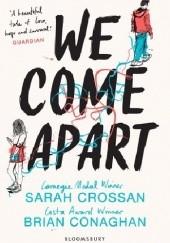 Okładka książki We Come Apart Sarah Crossan,Brian Conaghan