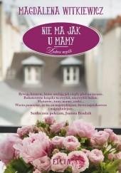 Okładka książki Nie ma jak u mamy Magdalena Witkiewicz