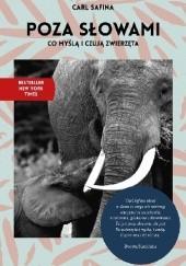 Okładka książki Poza słowami. Co myślą i czują zwierzęta Carl Safina