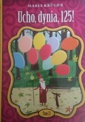Okładka książki Ucho, dynia, 125! Maria Krüger
