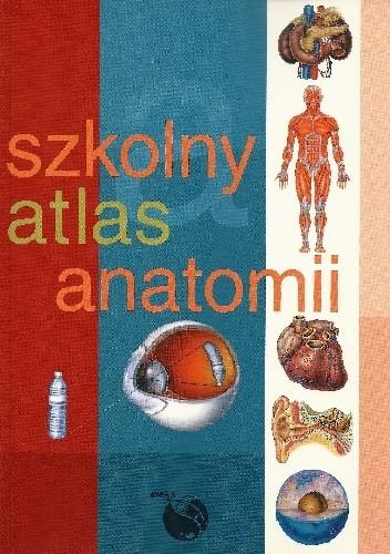 Okładka książki Szkolny atlas anatomii