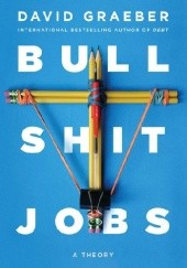 Okładka książki Bullshit Jobs. A Theory David Graeber