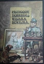 Okładka książki Przygody dobrego wojaka Szwejka. Według Jaroslava Haška Tibor Cs. Horváth,Dorgay Attila